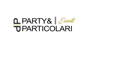 Party e Particolari Eventi
