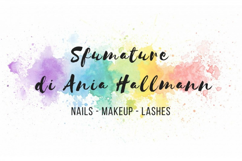 Sfumature di Ania Hallmann - Nails MakeUp Lashes