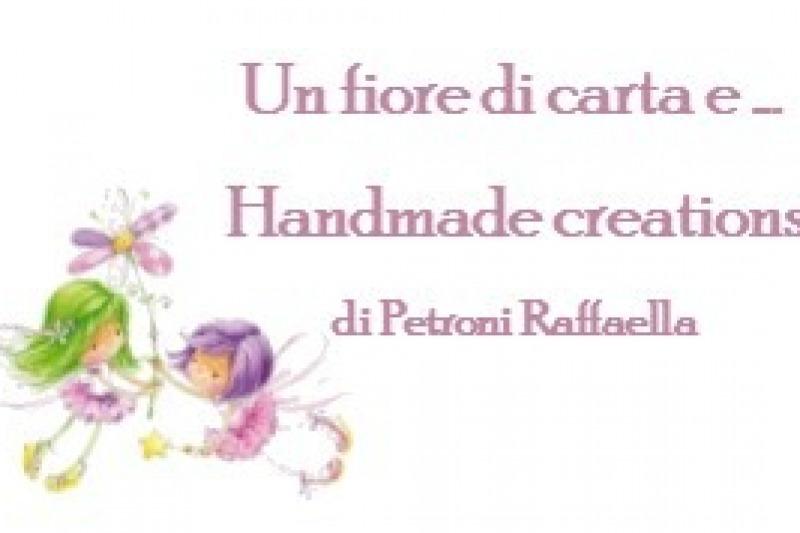 Un fiore di carta e ... Handmade creations